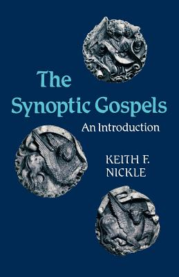 The Synoptic Gospels: A Introduction - Nickle, Keith F.