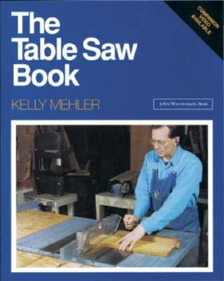 The Table Saw Book - Mehler, Kelly