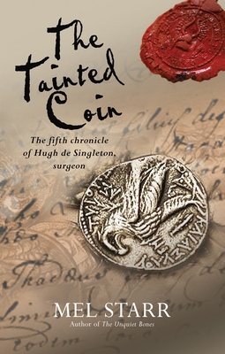 The Tainted Coin: The fifth Chronicle of Hugh de Singleton, surgeon - Starr, Mel