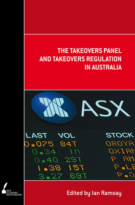 The Takeovers Panel and Takeovers Regulation in Australia - Ramsay, Ian (Editor)