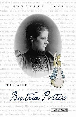 The Tale of Beatrix Potter: A Biography - Lane, Margaret