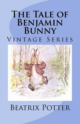 The Tale of Benjamin Bunny - Potter, Beatrix, and Gilmor, R F (Selected by)