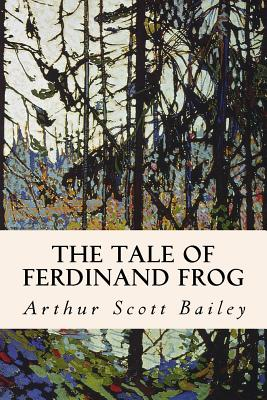The Tale of Ferdinand Frog - Bailey, Arthur Scott