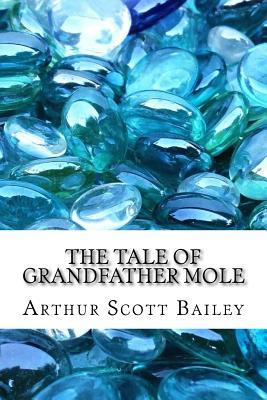 The Tale of Grandfather Mole - Bailey, Arthur Scott