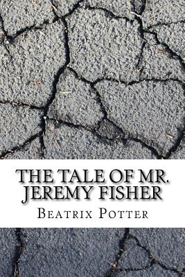 The Tale of Mr. Jeremy Fisher - Potter, Beatrix