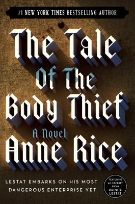 The Tale of the Body Thief - Rice, Anne, Professor