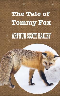 The Tale of Tommy Fox - Bailey, Arthur, MSc