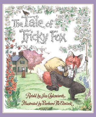 The Tale of Tricky Fox - Aylesworth, Jim McClintock