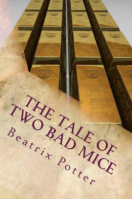 The Tale of Two Bad Mice - Potter, Beatrix