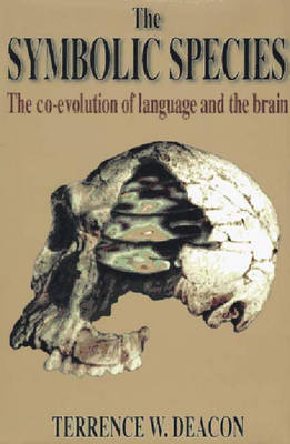 The Talking Brain: The Co-Evolution of Language and the Human Brain - Deacon, Terrence W