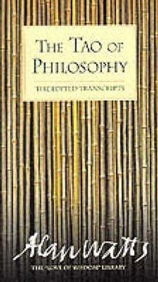 The Tao of Philosophy: Edited Transcripts - Watts, Alan
