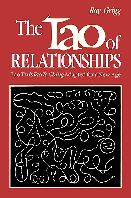 The Tao of Relationships: A Balancing of Man and Woman - Grigg, Ray