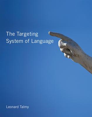 The Targeting System of Language - Talmy, Leonard