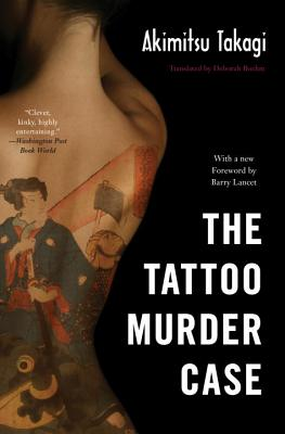 The Tattoo Murder Case - Takagi, Akimitsu, and Boehm, Deborah (Translated by)