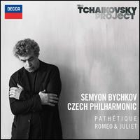 The Tchaikovsky Project: Pathétique, Romeo & Juliet - Czech Philharmonic Orchestra; Semyon Bychkov (conductor)