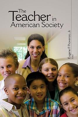 The Teacher in American Society - Provenzo, Eugene F (Editor)