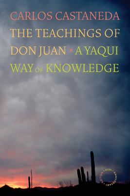 The Teachings of Don Juan: A Yaqui Way of Knowledge - Castaneda, Carlos