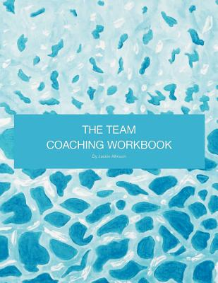 The Team Coaching Workbook - Allinson, Jackie