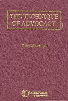 The Technique of Advocacy - Munkman, John, and Gray, Gilbert (Foreword by)