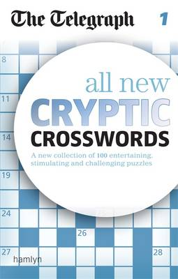 The Telegraph All New Cryptic Crosswords: 1 - Daily Telegraph