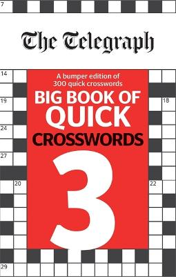 The Telegraph Big Book of Quick Crosswords 3 - Telegraph Media Group Ltd