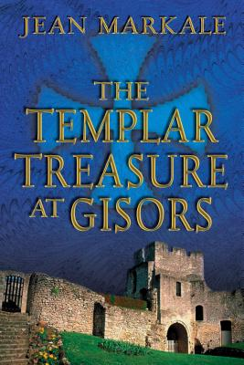 The Templar Treasure at Gisors - Markale, Jean