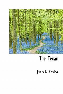 The Texan - Hendryx, James B