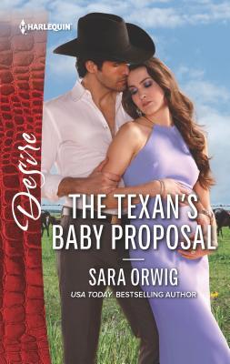The Texan's Baby Proposal - Orwig, Sara