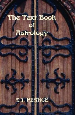 The Text-Book of Astrology - Pearce, Alfred John