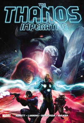 The Thanos Imperative - Abnett, Dan (Text by), and Lanning, Andy (Text by)
