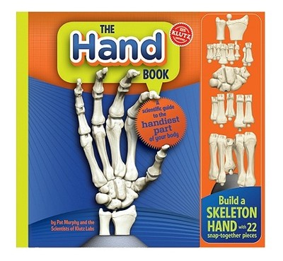The the Hand Book: Explore the Handiest Part of Your Body - Murphy, Pat, and Scientists of Klutz Labs, and The Scientists of Klutz Labs