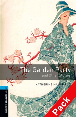 The The Oxford Bookworms Library: Level 5: The Garden Party and Other Stories: Oxford Bookworms Library: Level 5:: The Garden Party and Other Stories audio CD pack 1800 Headwords - Mansfield, Katherine