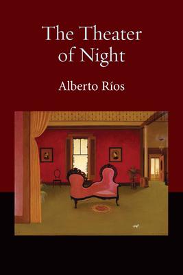 The Theater of Night - Rios, Alberto