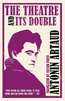 The Theatre and Its Double - Artaud, Antonin, and Corti, Victor (Translated by)