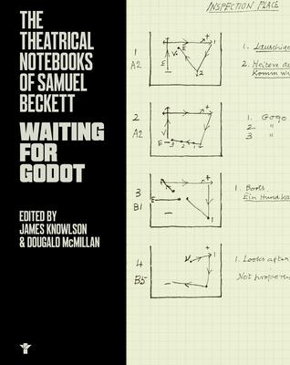 The Theatrical Notebooks of Samuel Beckett: Waiting for Godot - Beckett, Samuel
