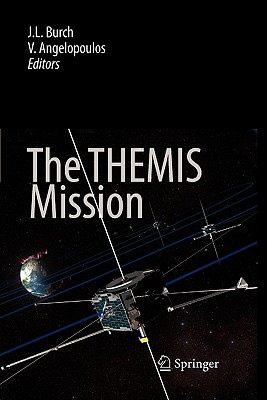 The Themis Mission - Burch, James L (Editor), and Angelopoulos, Vassilis (Editor)