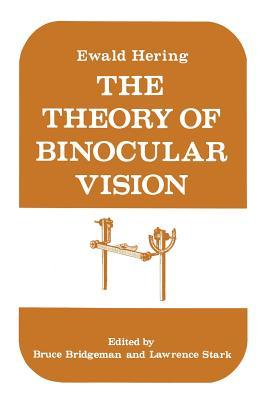 The Theory of Binocular Vision: Ewald Hering (1868) - Hering, Ewald