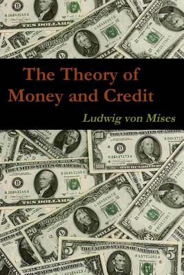 The Theory of Money and Credit - Mises, Ludwig Von