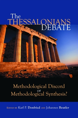 The Thessalonians Debate: Methodological Discord or Methodological Synthesis? - Donfried, Karl Paul (Editor), and Beutler, Johannes (Editor)