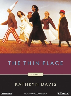 The Thin Place - Davis, Kathryn, and Frasier, Shelly (Read by)