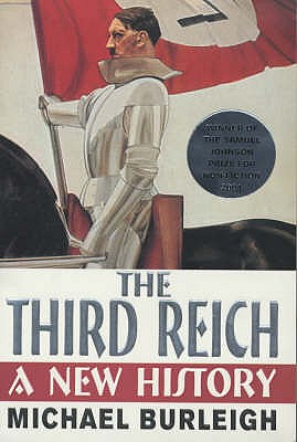 The Third Reich: A New History - Burleigh, Michael