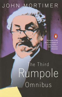 The Third Rumpole Omnibus - Mortimer, John