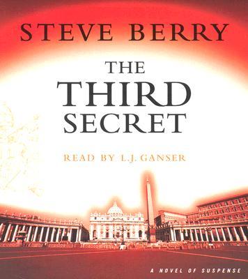 The Third Secret - Berry, Steve, and Ganser, L J (Read by)