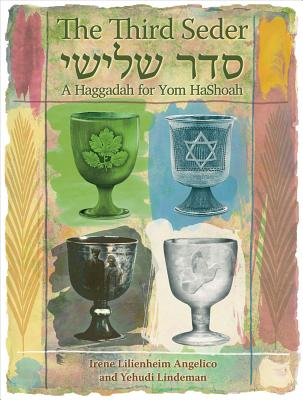 The Third Seder: A Haggadah for Yom Hashoah - Angelico, Irene Lilienheim
