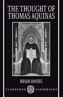 The Thought of Thomas Aquinas - Davies, Brian, O.P.