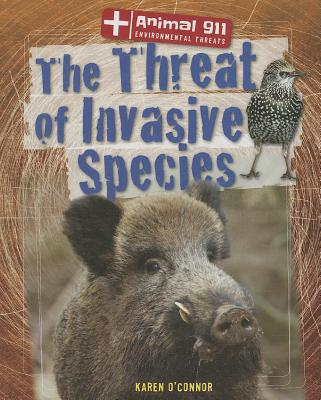The Threat of Invasive Species - O'Connor, Karen