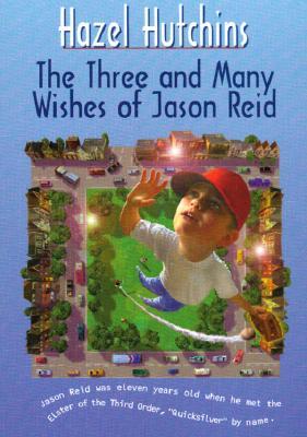 The Three and Many Wishes of Jason Reid - Hutchins, Hazel