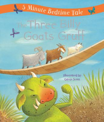 The Three Billy Goats Gruff: 5 Minute Bedtime Tale - Randall, Ronne (Retold by)