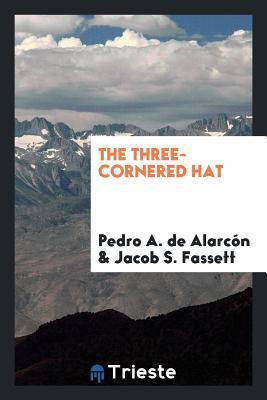 The Three-Cornered Hat - de Alarcon, Pedro A