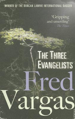 The Three Evangelists - Vargas, Fred, and Reynolds, Sian (Translated by)